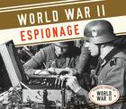 World War II Espionage, ed. , v.