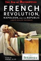 The French Revolution, Napoleon, and the Republic