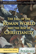 The Fall of the Roman World and the Rise of Christianity, ed. , v.