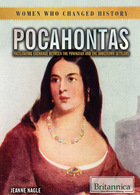 Pocahontas: Facilitating Change Between the Powhatan and The Jamestown Settlers, ed. , v.