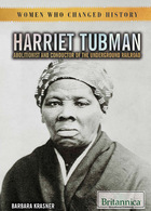Harriet Tubman: Abolitionist and Conductor of the Underground Railroad, ed. , v.