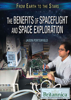 The Benefits of Spaceflight and Space Exploration