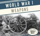 World War I Weapons, ed. , v.