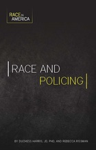 Race and Policing, ed. , v.