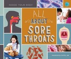 All About Sore Throats, ed. , v.