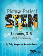 Picture-Perfect STEM Lessons, 3-5, ed. , v.