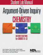 Student Lab Manual for Argument-Driven Inquiry in Chemistry: Lab Investigations for Grades 9-12, ed. , v.
