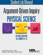 Student Lab Manual for Argument-Driven Inquiry in Physical Science: Lab Investigations for Grades 6-8, ed. , v.