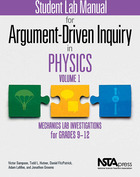 Student Lab Manual for Argument-Driven Inquiry in Physics, Vol. 1: Mechanics Lab Investigations for Grades 9-12, ed. , v.
