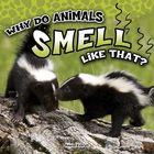 Why Do Animals Smell Like That?, ed. , v.