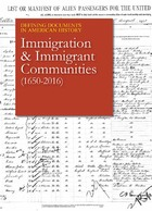 Immigration & Immigrant Communities (1650-2016), ed. , v.