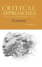 Critical Approaches to Literature: Feminist, ed. , v.