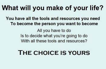 Emphasizing choice in decision-making as a tool for achievement and empowerment.