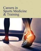 Careers in Sports Medicine & Training, ed. , v.