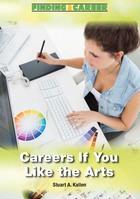 Careers If You Like the Arts, ed. , v.