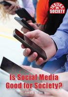 Is Social Media Good for Society?, ed. , v.