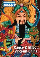 Cause & Effect: Ancient China, ed. , v.