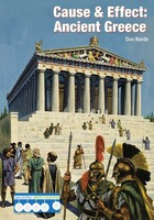 Cause & Effect: Ancient Greece, ed. , v.