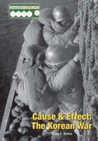 Cause & Effect: The Korean War, ed. , v.