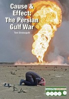 Cause & Effect: The Persian Gulf War, ed. , v.