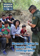 Human Rights in Focus: Illegal Immigrants, ed. , v.