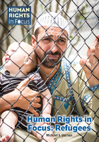 Human Rights in Focus: Refugees, ed. , v.