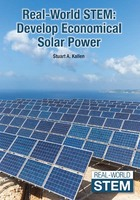 Real-World STEM: Develop Economical Solar Power, ed. , v.