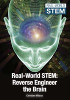 Real-World STEM: Reverse-Engineer the Brain, ed. , v.