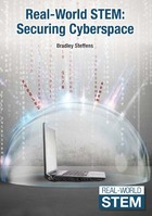Real-World STEM: Securing Cyberspace, ed. , v.
