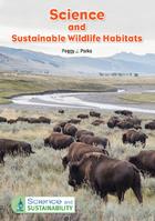 Science and Sustainable Wildlife Habitats, ed. , v.