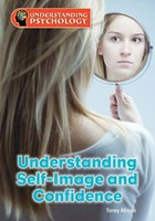 Understanding Self-Image and Confidence, ed. , v.