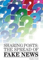 Sharing Posts: The Spread of Fake News, ed. , v.