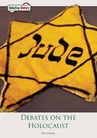 Debates on the Holocaust, ed. , v.