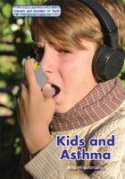 Kids and Asthma, ed. , v.