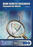 How Genetic Research Changed the World, ed. , v.