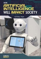 How Artificial Intelligence Will Impact Society, ed. , v.