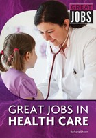 Great Jobs in Health Care, ed. , v.