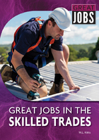 Great Jobs in the Skilled Trades, ed. , v.