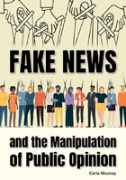Fake News and the Manipulation of Public Opinion, ed. , v.