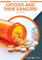 Opioids and Their Dangers, ed. , v.