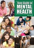Teen Guide to Mental Health, ed. , v.