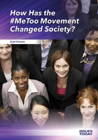 How Has the #MeToo Movement Changed Society?, ed. , v.