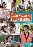 Teen Guide to Volunteering, ed. , v.