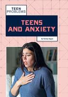 Teens and Anxiety, ed. , v.