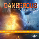 Dangerous Weather, ed. , v.