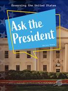 Ask the President, ed. , v.