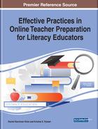 Effective Practices in Online Teacher Preparation for Literacy Educators, ed. , v.