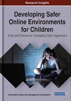 Developing Safer Online Environments for Children, ed. , v.