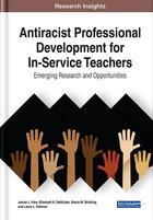 Antiracist Professional Development for In-Service Teachers, ed. , v.