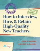 How to Interview, Hire, & Retain High-Quality New Teachers, ed. 3, v.